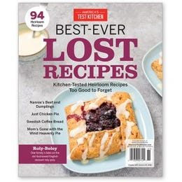 America's Test Kitchen Best-Ever Lost Recipes Special Issue