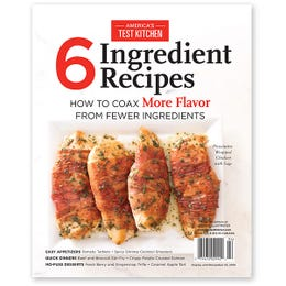 America's Test Kitchen 6-Ingredient Recipes Special Issue