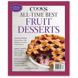 Cook's Illustrated All-Time Best Fruit Desserts Special Issue